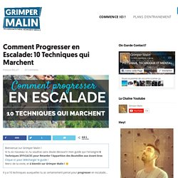 Comment Progresser en Escalade: 10 Techniques qui Marchent