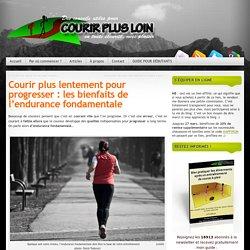 Courir lentement pour progresser : l'endurance fondamentale