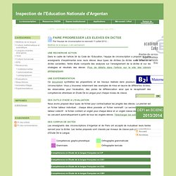 FAIRE PROGRESSER LES ELEVES EN DICTEE - Inspection de l'Education Nationale d'Argentan