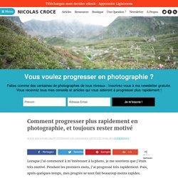 Comment progresser plus rapidement en photographie, et toujours rester motivé [Apprendre la photo] Nicolas Croce Photo