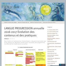 LANGUE PROGRESSION annuelle 2016-2017 Evolution des contenus et des pratiques