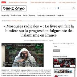 «Mosquées radicales» : Le livre qui fait la lumière sur la progression fulgurante de l'islamisme en France
