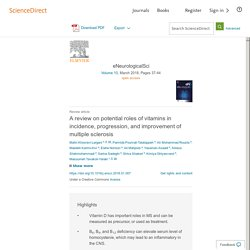 EneurologicalSci Volume 10, March 2018, A review on potential roles of vitamins in incidence, progression, and improvement of multiple sclerosis