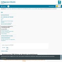 Progression EMI 6ème et devoirs numériques - Les cours d'EMI - Jean Moulin de Toulouse