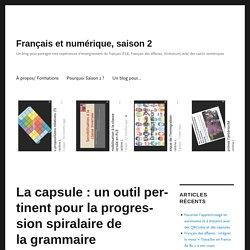 La capsule : un outil pertinent pour la progression spiralaire de la grammaire – Français et numérique, saison 2