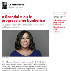 « Scandal » ou le progressisme bunkérisé - La méridienne
