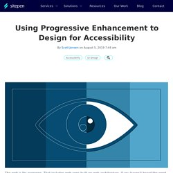 Using Progressive Enhancement to Design for Accessibility - Blog