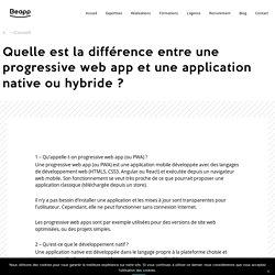 Quelle est la différence entre une web app et une application native ou hybride ?