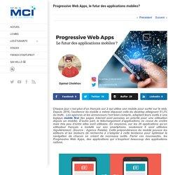 Progressive Web Apps, le futur des applicationsmobiles?