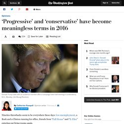 'Progressive' and 'conservative' have become meaningless terms in 2016