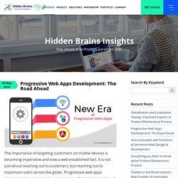Progressive Web Apps Development: The Road Ahead