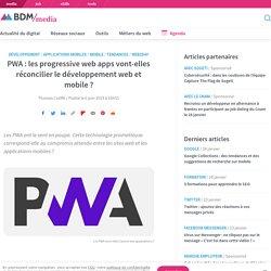 PWA : les progressive web apps vont-elles réconcilier le développement web et mobile ?