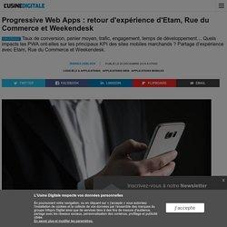 Progressive Web Apps : retour d'expérience d'Etam, Rue du Commerce et Weekendesk