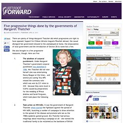 Five progressive things done by the governments of Margaret Thatcher