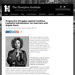 Progressive Struggles against Insidious Capitalist Individualism: An Interview with Angela Davis I The Hampton Institute