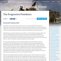 The Progressive Presidents - AP U.S. History Topic Outlines