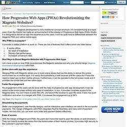 Best Ways to Boost Magento Websites with Progressive Web Apps