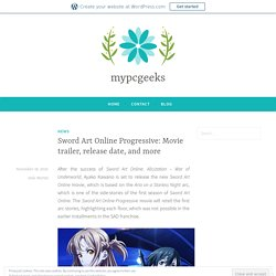 Sword Art Online Progressive: Movie trailer, release date, and more