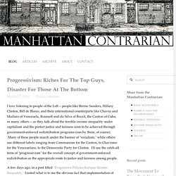 Progressivism: Riches For The Top Guys, Disaster For Those At The Bottom — Manhattan Contrarian