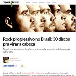 Rock progressivo no Brasil: 30 discos pra virar a cabeça