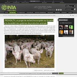 INRA 29/01/14 PROHEALTH, un projet de recherche européen sur la santé et la durabilité des systèmes de production animale