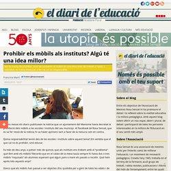 Prohibir els mòbils als instituts? Algú té una idea millor? - Blog de l'Associació de Mestres Rosa Sensat