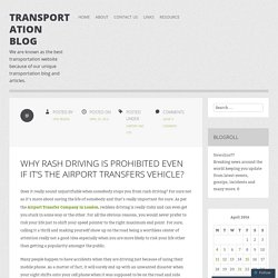 Why Rash Driving is prohibited even if it's the Airport Transfers Vehicle?