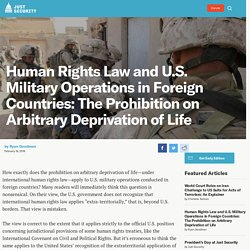 Human Rights Law and U.S. Military Operations in Foreign Countries: The Prohibition on Arbitrary Deprivation of Life