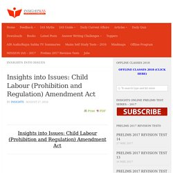Insights into Issues: Child Labour (Prohibition and Regulation) Amendment Act - INSIGHTS