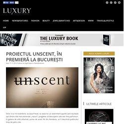 Proiectul UNSCENT, în premieră la București