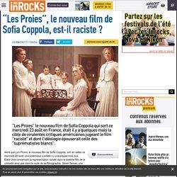 """""""Les Proies"""", le nouveau film de Sofia Coppola, est-il raciste ?"""