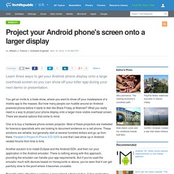 Project your Android phone's screen onto a larger display