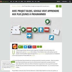Google Project Bloks, pour apprendre aux plus jeunes à programmer