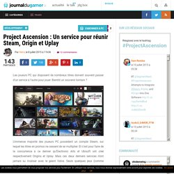 Project Ascension : Un service pour réunir Steam, Origin et Uplay