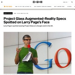 Project Glass Augmented Reality Specs Spotted on Larry Page's Face | Gadget Lab