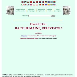 Project Avalon | David Icke - RACE HUMAINE, RELEVE-TOI !