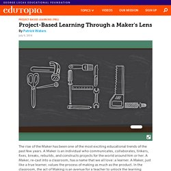 Project-Based Learning Through a Maker's Lens