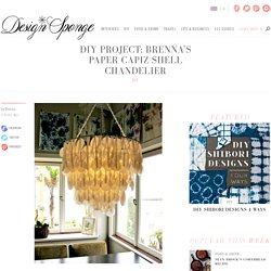 Design*Sponge » Blog Archive » diy project: brenna's paper capiz shell chandelier