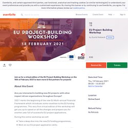 EU Project-Building Workshop Tickets, Thu 18 Feb 2021 at 09:30