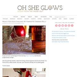 Project Food Blog Challenge #8: Pumpkin Pie Cinnamon Rolls — Oh She Glows