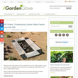 DIY Project: Contemporary Garden Water Feature on a Budget