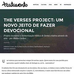 The Verses Project: um novo jeito de fazer devocional - catavento*