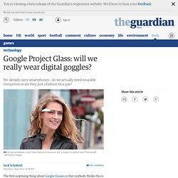 Google Project Glass: will we really wear digital goggles?