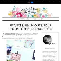 Project Life: un outil pour documenter son quotidien