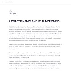 PROJECT FINANCE AND ITS FUNCTIONING