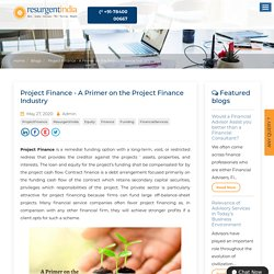 Project Finance - A Primer on the Project Finance Industry