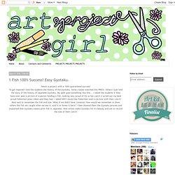 Art Project Girl: 1 Fish 100% Success! Easy Gyotaku.