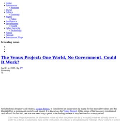 The Venus Project: One World, No Government. Could It Work? AnonHQ