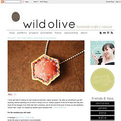 Wild Olive: project: felt and fabric hexagon accessories