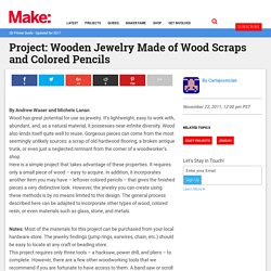 Project: Wooden Jewelry Made of Wood Scraps and Colored Pencils